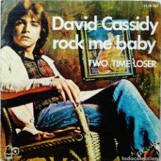 Discos de vinilo: DAVID CASSIDY-ROCK ME BABY, BELL RECORDS 20 08 097. Lote 179531151