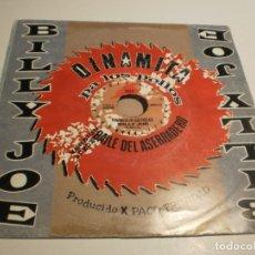 Discos de vinilo: SINGLE DINAMITA PA LOS POLLOS. BILLY JOE. BILLY JOU BRONCA. GRAB ACCID. 1990 SPAIN (PROBADO Y BIEN ). Lote 179536548