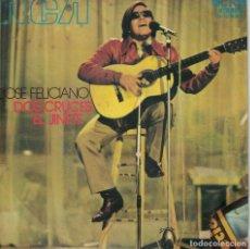 Discos de vinilo: JOSE FELICIANO - DOS CRUCES / EL JINETE (SINGLE ESPAÑOL, RCA 1971). Lote 179943890