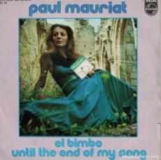 Discos de vinilo: PAUL MAURIAT - EL BIMBO / UNTIL THE END OF MY SONG (SINGLE ESPAÑOL, PHILIPS 1975). Lote 179949476
