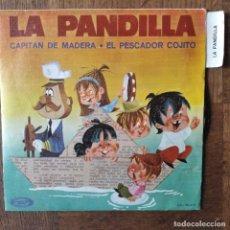 Discos de vinilo: LA PANDILLA - CAPITAN DE MADERA/ EL PESCADOR COJITO -. Lote 179951481