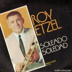 Discos de vinilo: ROY ETZEL - SOLEADO / SOLEDAD (SINGLE ESPAÑOL, BELTER 1974). Lote 179951637