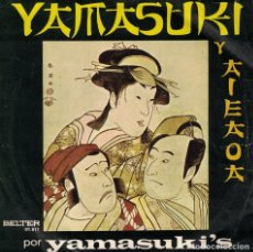 Discos de vinilo: YAMASUKI'S - YAMASUKI / AIEAOA (SINGLE ESPAÑOL, BELTER 1971). Lote 179955383