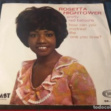 Discos de vinilo: ROSETTA HIGHTOWER. PRETTY RED BALLOONS Y HOW CAN YOU MISTREAT THE ONE YOU LOVE? SONO PLAY 1968.. Lote 179956535