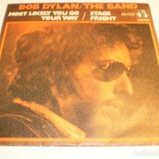 Discos de vinilo: SINGLE BOB DYLAN.MOST LIKELY YOU GO YOUR WAY. STAGE FRIGHT. ASYLUM 1974 (PROBADO Y BIEN). Lote 180011237