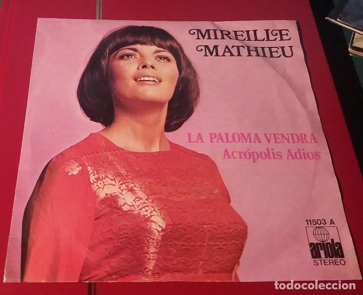 MIREILLE MATHIEU. LA PALOMA VENDRÁ Y ACRÓPOLIS ADIOS. ARIOLA 1974. MUY BIEN CONSERVADO. (Música - Discos de Vinilo - Maxi Singles - Canción Francesa e Italiana)