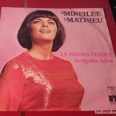Discos de vinilo: MIREILLE MATHIEU. LA PALOMA VENDRÁ Y ACRÓPOLIS ADIOS. ARIOLA 1974. MUY BIEN CONSERVADO.. Lote 180030593