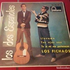 Discos de vinilo: LOS DOS ESPAÑOLES. LLEVAME, TUS OJOS SON, TU A MI ME PERTENECES Y LOS FICHAOS. FONTANA 1963.. Lote 180033300