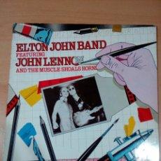 Discos de vinilo: ELTON JOHN BAND FEARURING JOHN LENNON AND TE MUSCULAR SHOALS HORNS - BUEN ESTADO -VER FOTOS. Lote 180033680