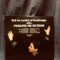 Discos de vinil: LP PERLITA DE HUELVA ASI SE CANTA EL FANDANGO EDICION ORIG BELTER 1973. Lote 180050826