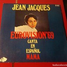 Discos de vinilo: JEAN JACQUES. MAMA. EUROVISIÓN 1969. HISPAVOX 1969.. Lote 180074247
