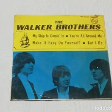 Discos de vinilo: THE WALKER BROTHERS (MY SHIP IS COMIN' IN / YOU'RE ALL AROUND ME / MAKE IT EASY ON YOURSELF · BUT I . Lote 180074576
