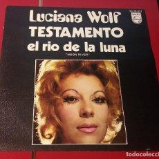 Discos de vinilo: LUCIANA WOLF. TESTAMENTO Y EL RIO DE LA LUNA. PHILIPS 1970.. Lote 180078251