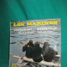 Discos de vinilo: LES MARINES . CONNAIS-TU? FONTANA MEDIUM 460.890 ME.. Lote 180094160