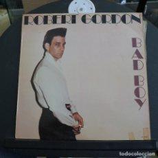 Discos de vinilo: ROBERT GORDON - BAD BOY. Lote 180094525