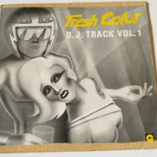 Discos de vinilo: FRESH COLOR - D.J. TRACK VOL. 1 - 1986. Lote 180104513