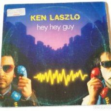 Discos de vinilo: KEN LASZLO - HEY HEY GUY - 1984. Lote 180104567