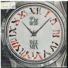 Discos de vinilo: MAGIC MIX - TIC TAC TIC TAC / WORK - SINGLE 1987. Lote 180132143