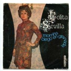 Discos de vinilo: LOLITA SEVILLA. MORRIÑA, CIEGO EN GRANADA. SINGLE.. Lote 180138875