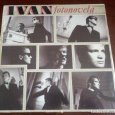 Discos de vinilo: IVAN - FOTONOVELA - CAPITULO II - MAXI SINGLE.12 . Lote 180154430