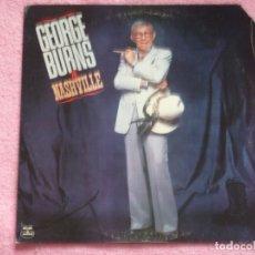 Discos de vinilo: GEORGE BURNS,GEORGE BURNS IN NASHVILLE EDICION USA DEL 80. Lote 180159332