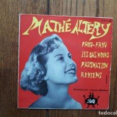 Discos de vinilo: MATHE ALTERY - FROU FROU + LES BAS NOIRS + FASCINATION + REVIENS. Lote 180165458