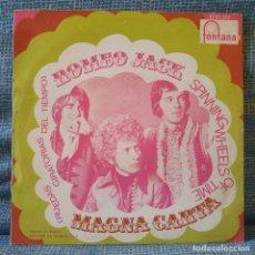 Discos de vinilo: MAGNA CARTA - ROMEO JACK / SPINNING WEELS OF TIME (SINGLE FONTANA DEL AÑO 1970) EXCELENTE ESTADO. Lote 180170477