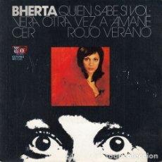 Discos de vinilo: BERTHA - QUIEN SABE SI VOLVERA OTRA VEZ A AMANECER - SINGLE DE VINILO PROMO EN DISCOS TOP #. Lote 180170682