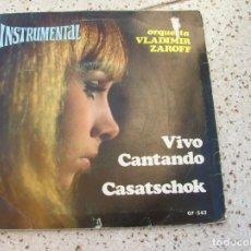 Discos de vinilo: DISCO DE LA ORQUESTA VLADIMIR ZAROFF ,VIVO CANTANDO Y CASATSCHOK. Lote 180188146