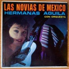 Discos de vinilo: HERMANAS AGUILA CON ORQUESTA // LAS NOVIAS DE MÉXICO // EDICIÓN USA. Lote 180188696