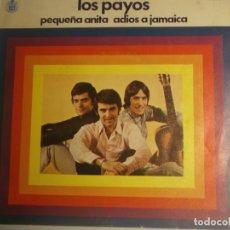 Discos de vinilo: LOS PAYOS-PEQUEÑA ANITA. Lote 180196576