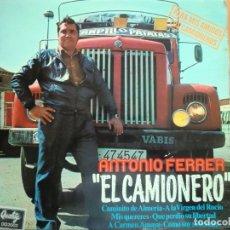 Discos de vinilo: LP ANTONIO FERRER, EL CAMIONERO: PARA MIS AMIGOS LOS CAMIONEROS (1978) MUY BUEN ESTADO. Lote 180210970