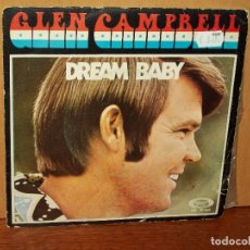 Discos de vinilo: GLEN CAMPBELL - DREAM BABY - HERE AND NOW - SINGLE . Lote 180238443