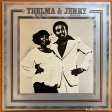 Discos de vinilo: THELMA HOUSTON & JERRY BUTLER // THELMA & JERRY // EDICIÓN ORIGINAL UK 1977. Lote 180277126