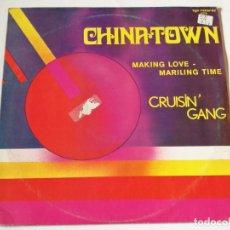 Discos de vinilo: CRUISIN' GANG - CHINATOWN - 1984. Lote 180284618