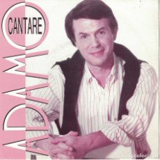 Discos de vinil: ADAMO - CANTARE (SINGLE PROMO ESPAÑOL, HISPAVOX 1990). Lote 180297043