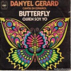 Disques de vinyle: DANYEL GERARD (CANTA EN ESPAÑOL) - BUTTERFLY / QUIEN SOY YO (SINGLE ESPAÑOL, CBS 1971). Lote 180297763