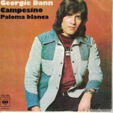 Discos de vinilo: GEORGIE DANN - CAMPESINO / PALOMA BLANCA (SINGLE ESPAÑOL, CBS 1975). Lote 180298148