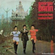 Discos de vinilo: GEORGIE DANN - CASATSCHOCK / RASKATCHOFF (SINGLE ESPAÑOL, DISCOPHON 1969). Lote 180298165