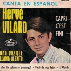 Discos de vinilo: HERVE VILARD (EN ESPAÑOL) - CAPRI SE ACABO/POR FIN SALIMOS EL DOMINGO/VENIR DE MUY LEJOS/EL MUNDO. Lote 180298202