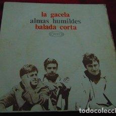 Discos de vinilo: ALMAS HUMILDES ?– LA GACELA / BALADA CORTA - SINGLE 1968. Lote 180322560