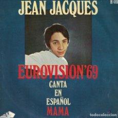 Discos de vinilo: JEAN JACQUES - CANTA EN ESPAÑOL MAMA / LOS DOMINGOS FELICES (SINGLE ESPAÑOL, HISPAVOX 1969). Lote 180324036