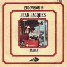 Discos de vinilo: JEAN JACQUES - MAMA / LOS DOMINGOS FELICES (SINGLE ESPAÑOL, HISPAVOX 1969). Lote 180324073