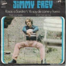 Discos de vinilo: JIMMY FREY - ROSAS A SANDRA / YO SOY DE CARNE Y HUESO (SINGLE ESPAÑOL, EXIT RECORDS 1971). Lote 180324258
