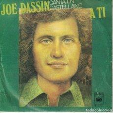 Discos de vinilo: JOE DASSIN (CANTA EN ESPAÑOL) - A TI / DEJAME DORMIR (SINGLE ESPAÑOL, CBS 1978). Lote 180324377