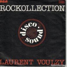 Discos de vinilo: LAURENT VOULZY - ROCKOLLECTION / PART II (SINGLE FRANCES, RCA 1977). Lote 180324488
