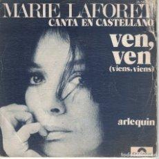 Discos de vinilo: MARIE LAFORET (CANTA EN CASTELLANO) - VEN, VEN / ARLEQUIN (SINGLE ESPAÑOL, POLYDOR 1973). Lote 180325472