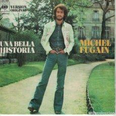 Discos de vinilo: MICHEL FUGAIN - UNA BELLA HISTORIA / VAMOS, MUEVETE (SINGLE ESPAÑOL, CBS 1972). Lote 180325836