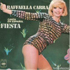 Discos de vinilo: RAFFAELLA CARRA (CANTA EN ESPAÑOL) - FIESTA / SOÑANDO CONTIGO (SPAIN, CBS 1977). Lote 180326308