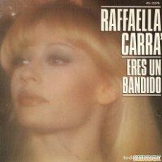 Discos de vinilo: RAFFAELLA CARRA - ERES UN BANDIDO / ESTA HISTORIA (SINGLE ESPAÑOL, HISPAVOX 1982). Lote 180326410